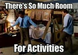 so much room for activities